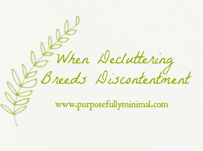 blog when decluttering breeds discontentment
